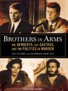 Brothers in Arms (MP3): The Kennedys, the Castros, and the Politics of Murder